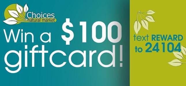 Win a $100 Giftcard to Choices Natural Market